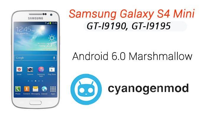 Samsung Galaxy S4 Mini Android 6 Marshmallow – CyanogenMod 13