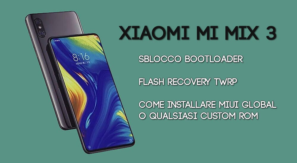Xiaomi Mi Mix 3 come installare MIUI 10 Global e MIUI EU [GUIDA]